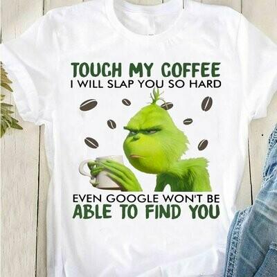 I touch my coffee I will slap you so hard even google shirt,Cute christmas Trending Hoodies Sweatshirt Long Sleeve V Neck Tank Top T Shirt
