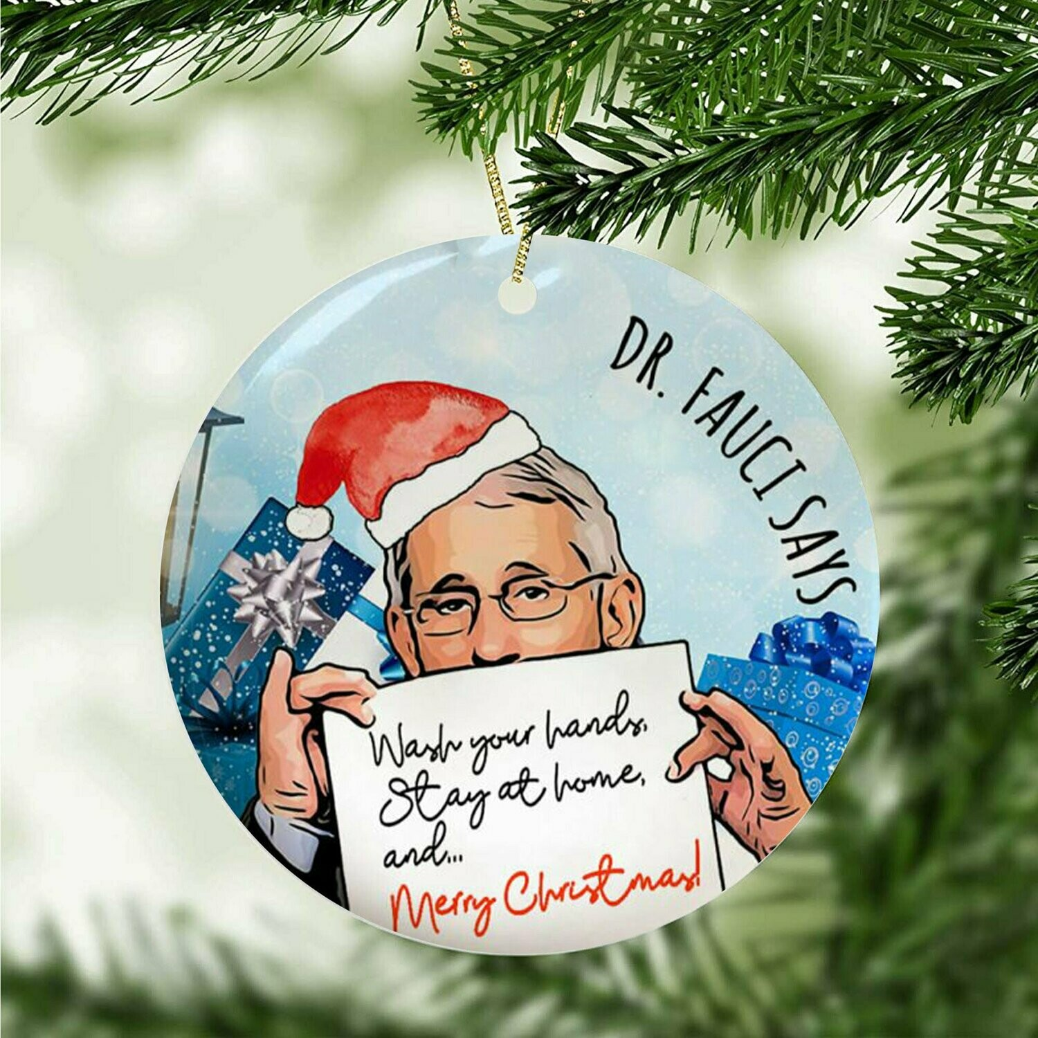 Dr Fauci says Wash your hand and Stay at home Merry Christmas Ornament,Cute Gift Ornament,Gift for Christmas Ornament,Xmas Ornament