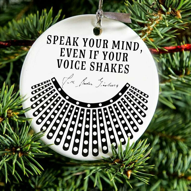 RBG Ornament Speak Your Mind Even If Your Voice Shakes Ornament Ruth Bader Ginsburg Ornament.