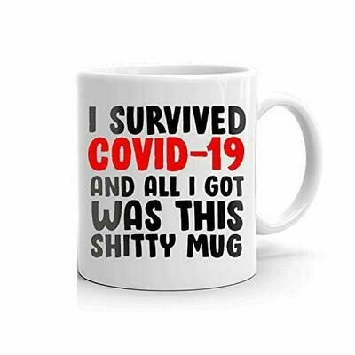 I Survived C.o.v.i_d -1.9 and All I Got was This Shitty Mug , Funny Mug, Joke Mug, 2020 Mug, Funny Gift - white 11oz 15oz Ceramic Mug