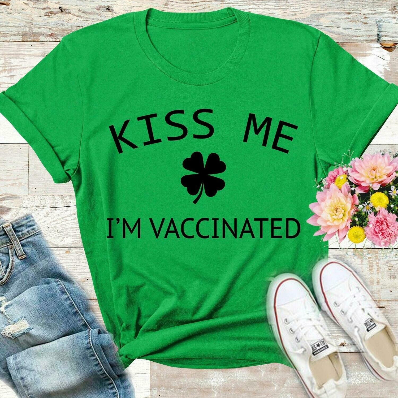 Kiss Me I'm Vaccinated T Shirt Vaccinated Shirt St Patrick's Day Shirt Vaccine Shirt Friends Shirt Birthday Gift Patriotic Shirt Vaccine Tee
