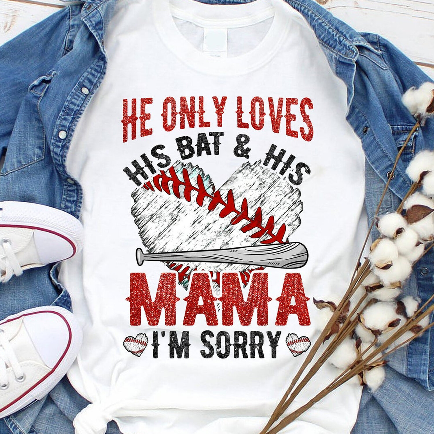 2021 Gift shirt,He Only Loves His And His Mama I'm Sorry Shirt,Baseball Mom Shirt, Mother's Day Gift, Mothers Day T shirt, Wife Shirt, Mom Mimi Gigi, Mom Life Shirt