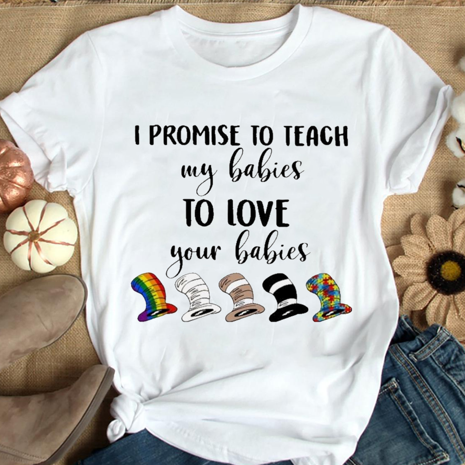 Official I Promise To Teach My Babies To Love Your Babies Lgbt Autism Hat Dr Seuss Trending Unisex Hoodies Sweatshirt Long Sleeve V Neck Kid T Shirt