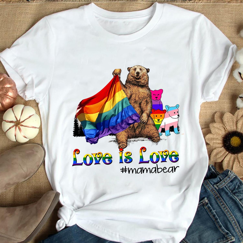 LGBT Love Is Love Mama Bear Shirt, LGBT Shirt, LGBT Custom Name Mama Mimi Nana shirt, Love is Love Shirt, Love wins shirt, Bear Lover Trending Unisex Hoodies Sweatshirt Long Sleeve V Neck Kid T Shirt