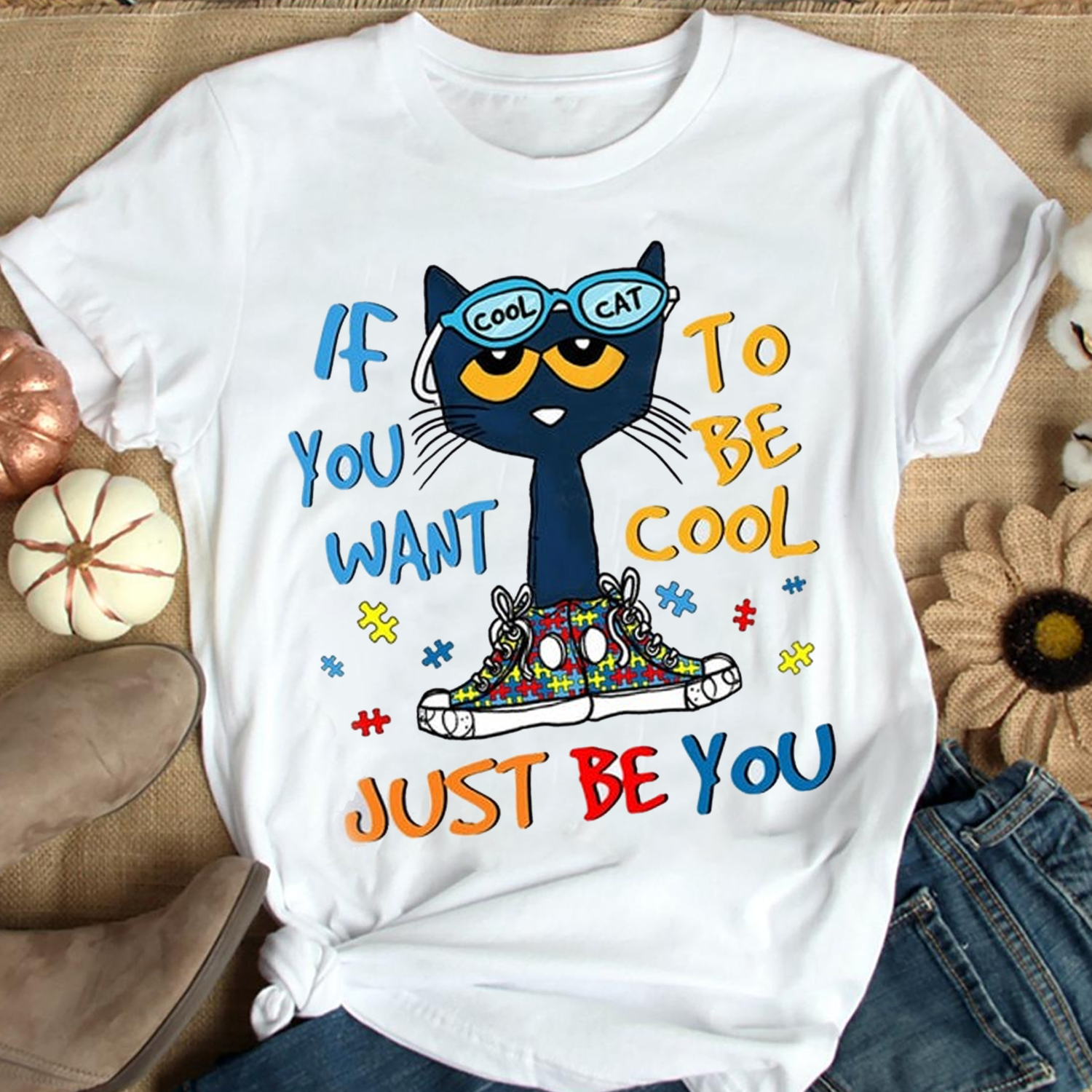 If you want to be cool just be you Cat Autism Awareness Shirt,Autism Mom Shirt,Unbreakable TShirt,Puzzle Piece Tee Trending Unisex Hoodies Sweatshirt Long Sleeve V Neck Kid T Shirt