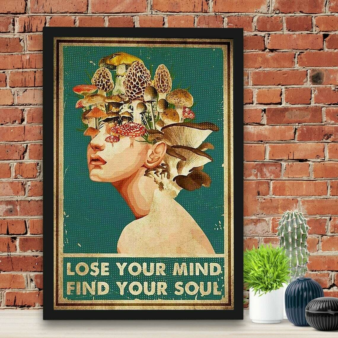Mushroom Girl Lose Your Mind Find Your Soul Poster, Enjoy Yourself Poster, Loving Yourself Poster, Gift Poster For Daughter Mom Bestie