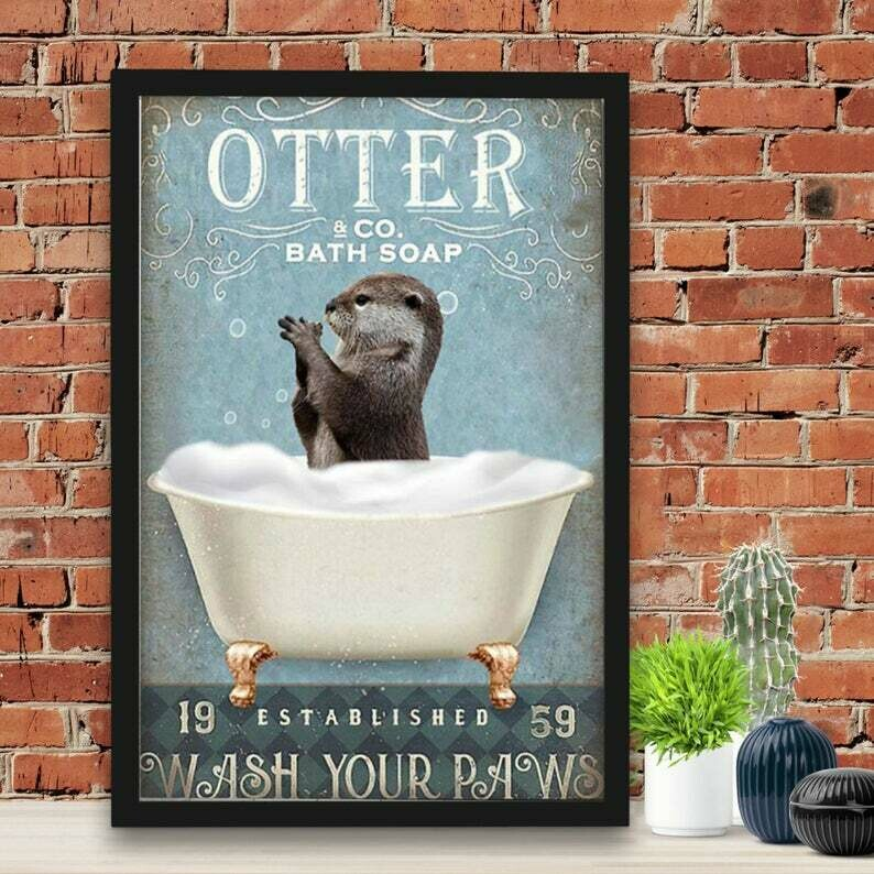 Otter And Co Bath Soap Wash Your Paws No Frame Poster, Loving Otter Poster, Gift Poster for Dad, Funny Poster For Bathroom, 2021 Father's Day Gift Poster