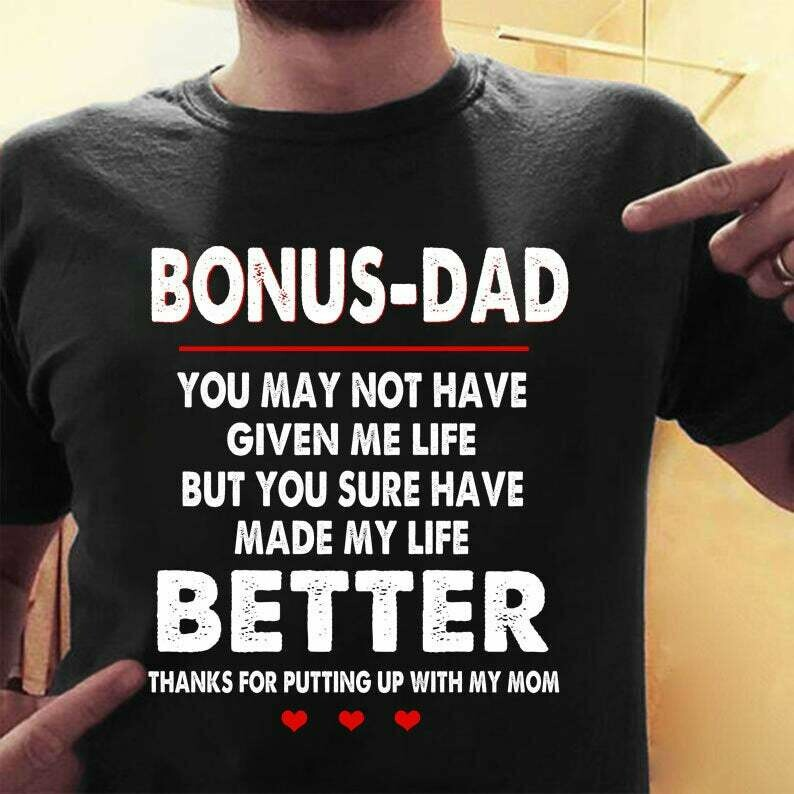 Bonus Dad TShirt, Funny Father's Day, Happy 2021 Father's Day Trending Hoodies Sweatshirt Long Sleeve V Neck Tank Top Kid Tee T Shirt