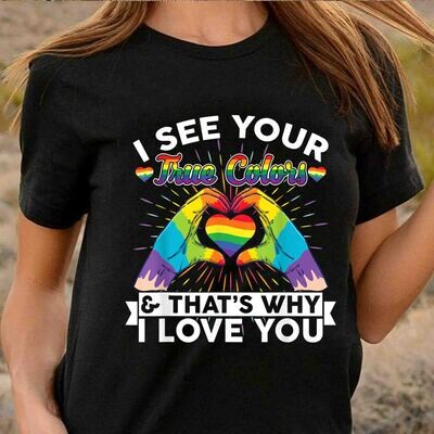 2021 I See Your True Colors That's Why I Love You LGBT Pride T-Shirt,Lgbt Pride,Love is love,Gay Pride Gift,Lesbian Matching T Shirt