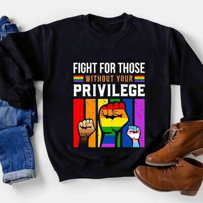 2021 Lgbt Fight For Those Without Your Privilege Shirt,Love is love,Gay Pride Gift,Lesbian Matching,LGBT Equality Trending Unisex Shirt