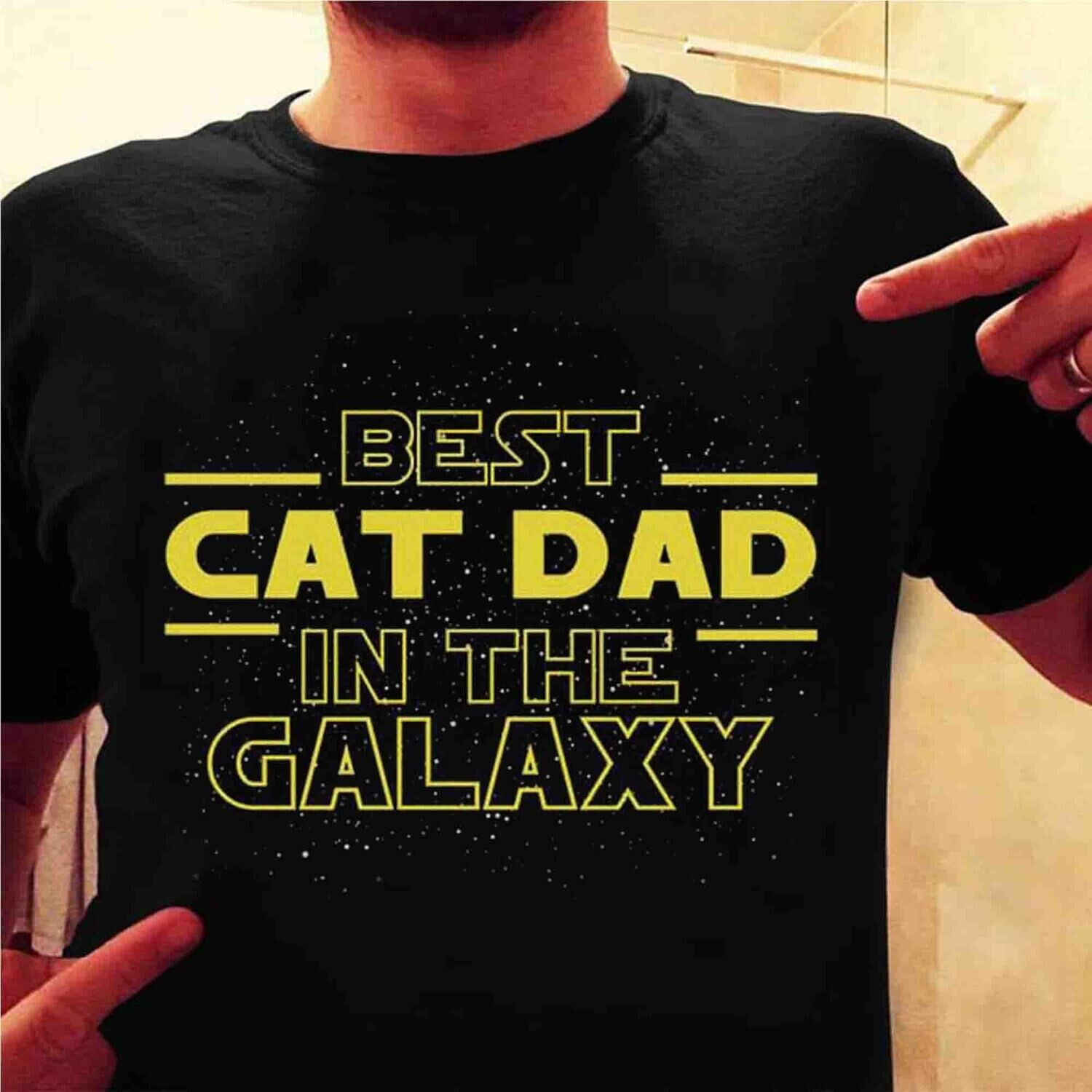 Best Cat Dad In The Galaxy Star Wars, Father's Day gift ,Gift for dad, Shirt For Dad, Fathersday Gift idea, Daddy shirt Trending Hoodies Sweatshirt Long Sleeve V Neck Tank Top Kid Tee T Shirt