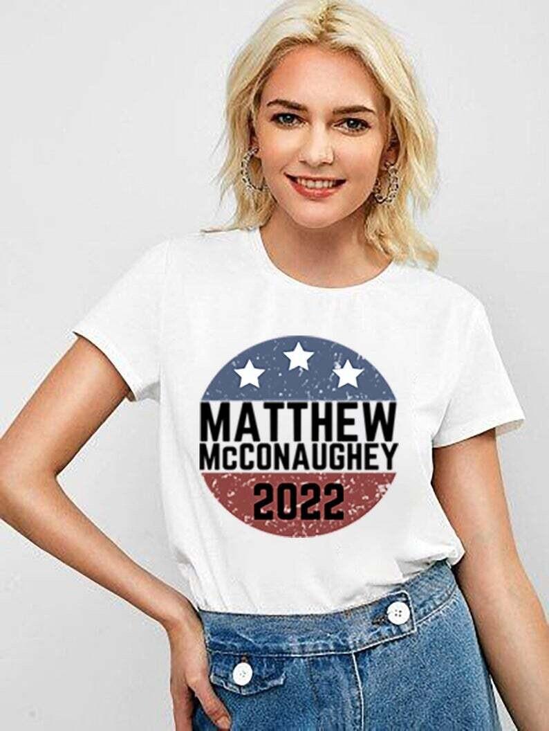 Matthew McConaughey 2022 Shirt, Vote McConaughey Trending Unisex Hoodies Sweatshirt Tank Top V neck T Shirt