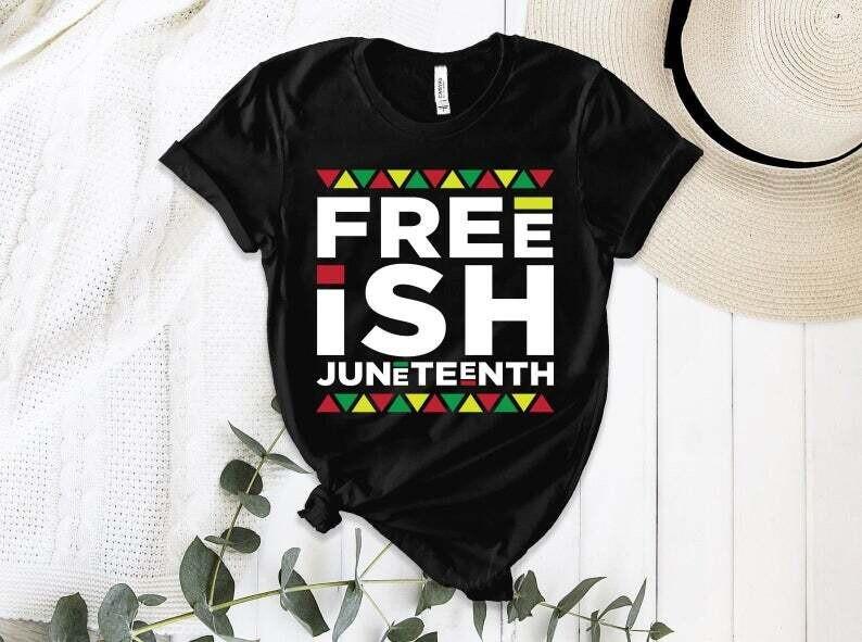 Free-ish Juneteenth Shirt, Juneteenth Party Shirt, Black Culture Shirt, Juneteenth Heart Gift , Black Live Matter Gift Trending Unisex Hoodies Sweatshirt Tank Top V neck T Shirt