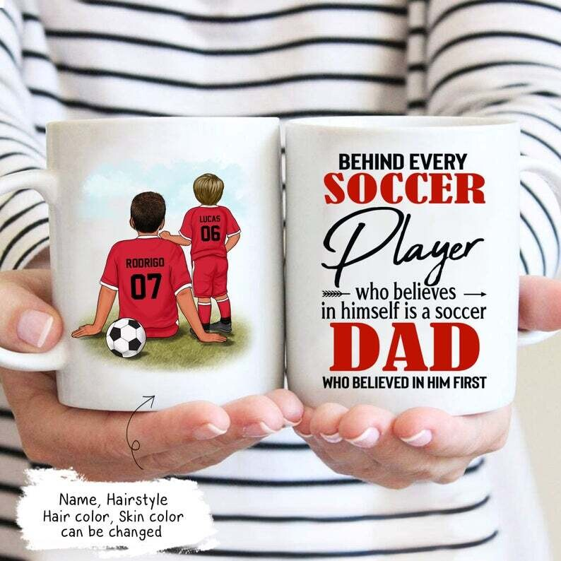 Behind Every Soccer Player Who Believes In Himself Is A Soccer Dad, Father's Day Mug, Soccer Dad Mug, Soccer Dad Gifts, Father's Day Gifts