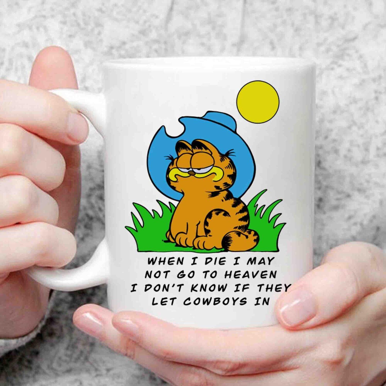 When I die I may Garfield, Garfield cowboy Ceramic Coffee 11oz 15oz Mug