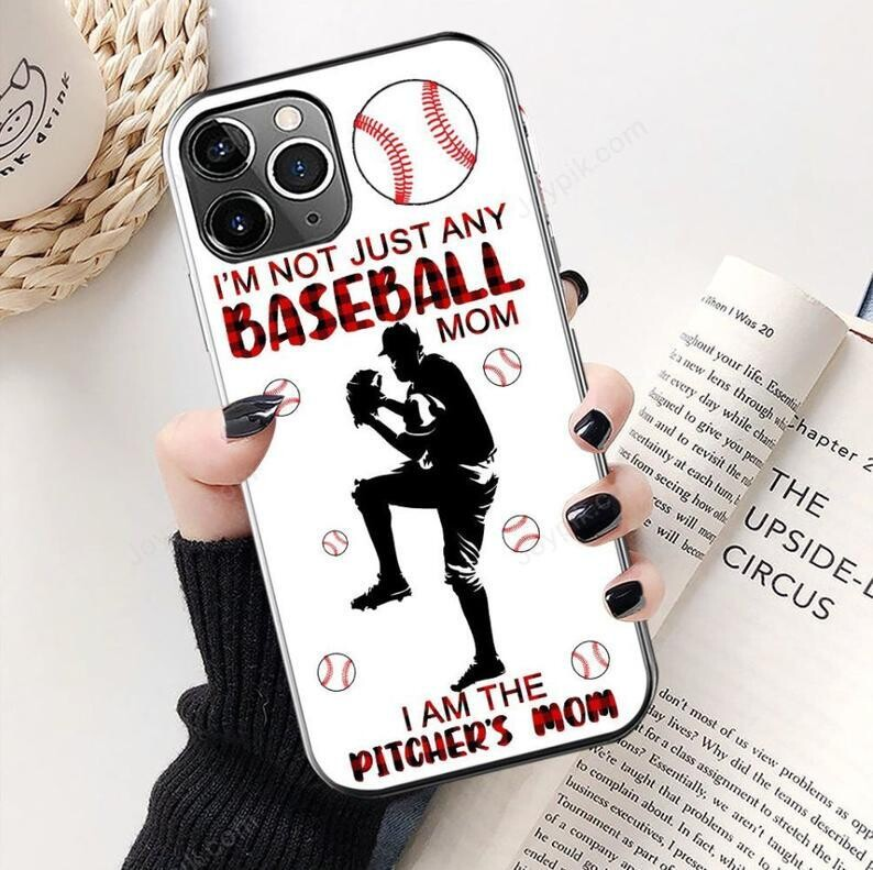 I'm Not Just Any Baseball Mom I Am The Pitcher's Mom Phone Case, Funny Mom Case, Gift For Mom, Mother's Day Case For iPhone