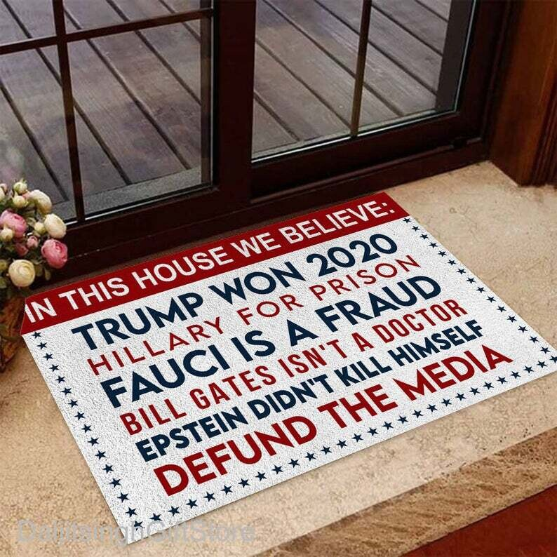 In This House We Believe Trump Won 2020 Doormat, Hillary for prison Fauci is a fraud doormat home decor