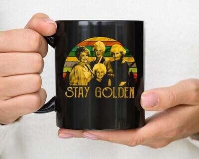 Stay Golden Mug, Golden Girls Mug, The Golden Girls, 80_S Tv Sitcom Movies Coffee Mug-11oz 15oz Coffee Mug-Father's Day Gift Ideas