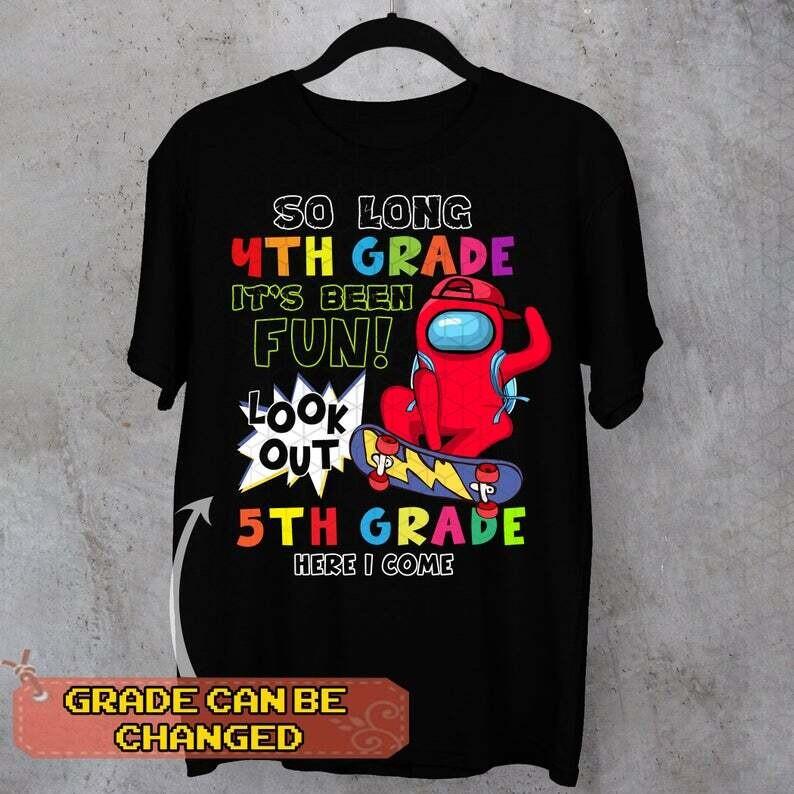 So Long 4th Grade Look Out 5th Grade Here I Come Tshirt, Graduation Among Us Shirt, 4th Grade Graduation Shirt, Best Grad Gift Shirt