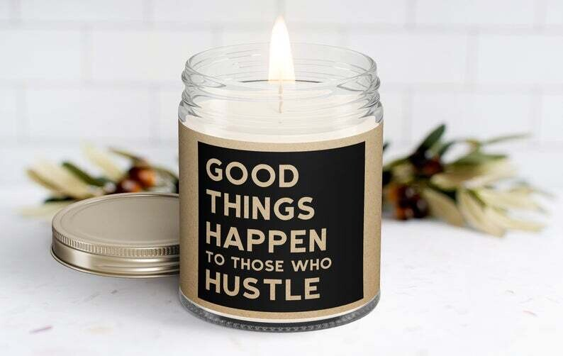 Custom Name Good Things Happen to Those Who Hustle Candle Gift