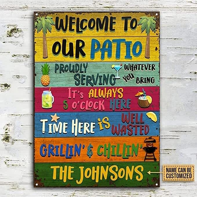 Personalized Welcome To Our Patio Metal Tin Sign, Grilling Chilling Custom Metal Signs, Proudly Serving Whatever You Bring, Backyard Signs