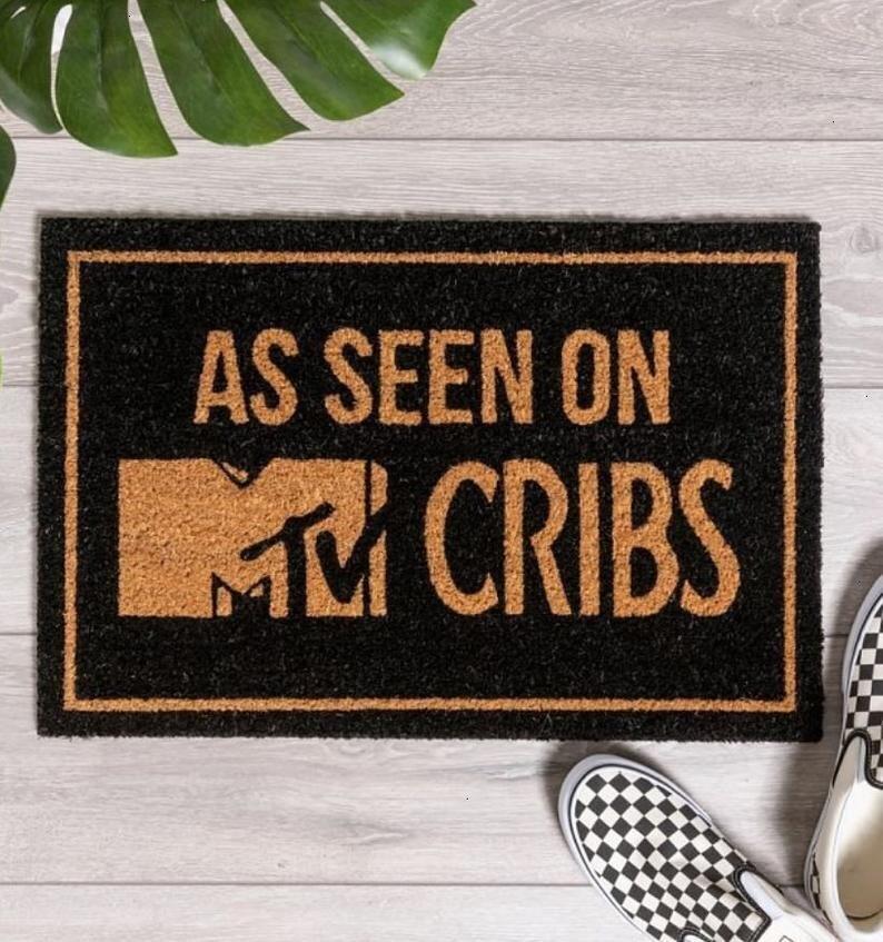 As Seen On MTV Cribs Doormat,Gift For MTV Cribs Fans Doormat,Welcome Doormat