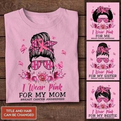 Personalized I Wear Pink For My Mom Shirt, Family Cancer Shirt, Breast Cancer Awareness Shirt, Gift Cancer Support Shirt For Women