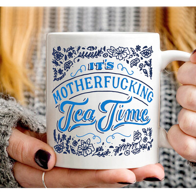 It's Mother Fucking Tea Time Adult Humor Mother Fucking Dirty Humor Glitter Mug Naughty Funny Mug Fuck Mug Tea Time White Mug 11OZ, 15 OZ
