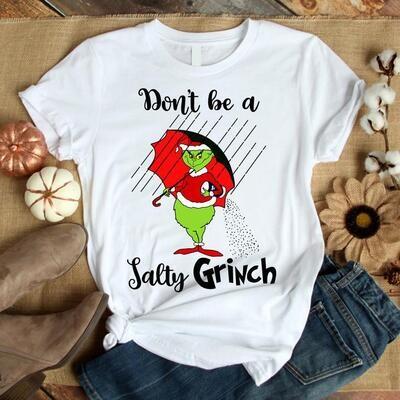 Dont Be A Salty Grinch Shirt Grinch Shirt 2020 Funny Christmas Shirt Graphic Tee Christmas Tee Holiday Shirt  Unisex Trending Hoodies Sweatshirt Long Sleeve V Neck Tank Top Tee  Shirt