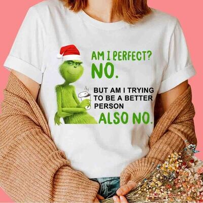 Am I Perfect No Shirt,Am I Trying To Be A Better Person The Grinch Funny Quotes Tshirt,Christmas Grinch  Trending Hoodie Sweatshirt Sweater for Ladies Women Men