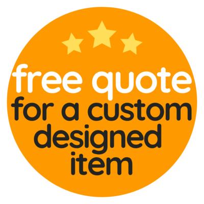 Free Quote for a Custom Designed Item