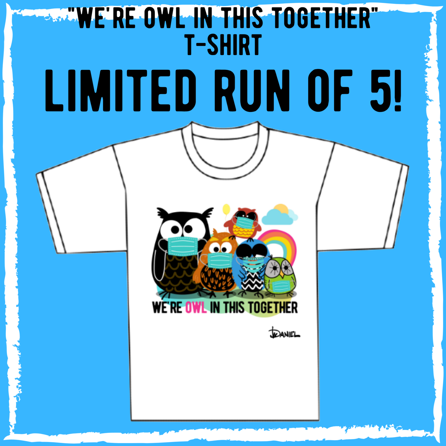 """Adult T-shirt - """"We're Owl In This Together"""""""