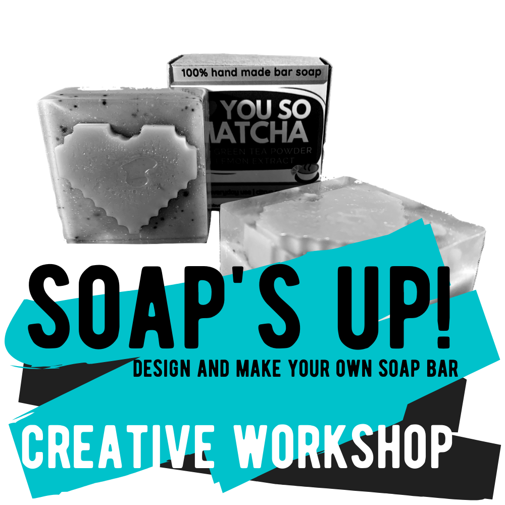 Creative Workshop - Soap's Up! - Make Your Own Bar Soap