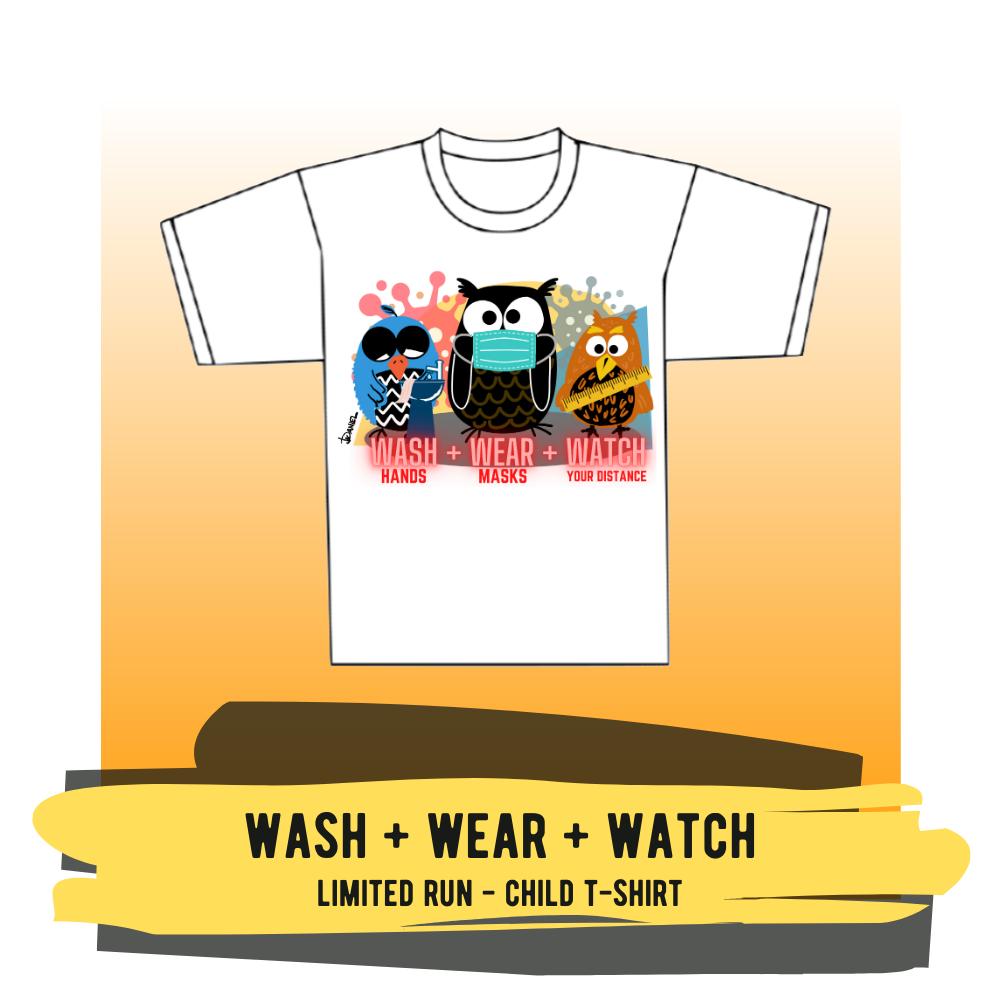 """Child T-shirt - """"Wash + Wear + Watch"""""""