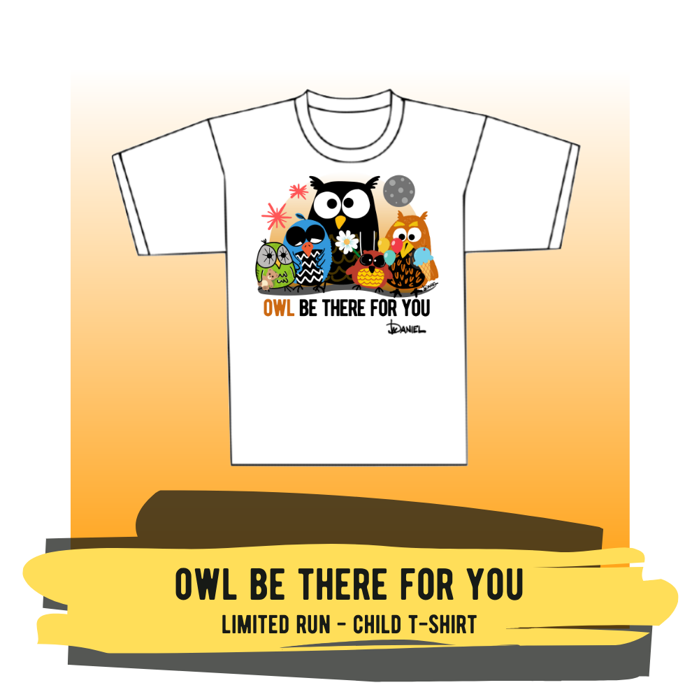 "Child T-shirt - ""Owl Be There For You"""