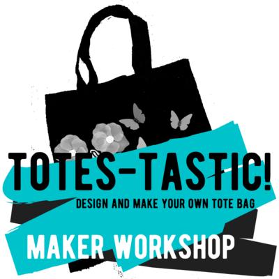 Maker Workshop - Totes-tastic! - Design and Make Your Own Tote Bag