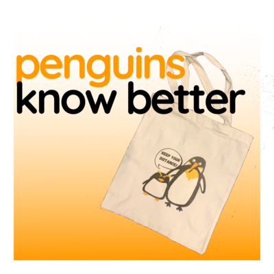 Penguins Know Better - White Canvas Tote Bag