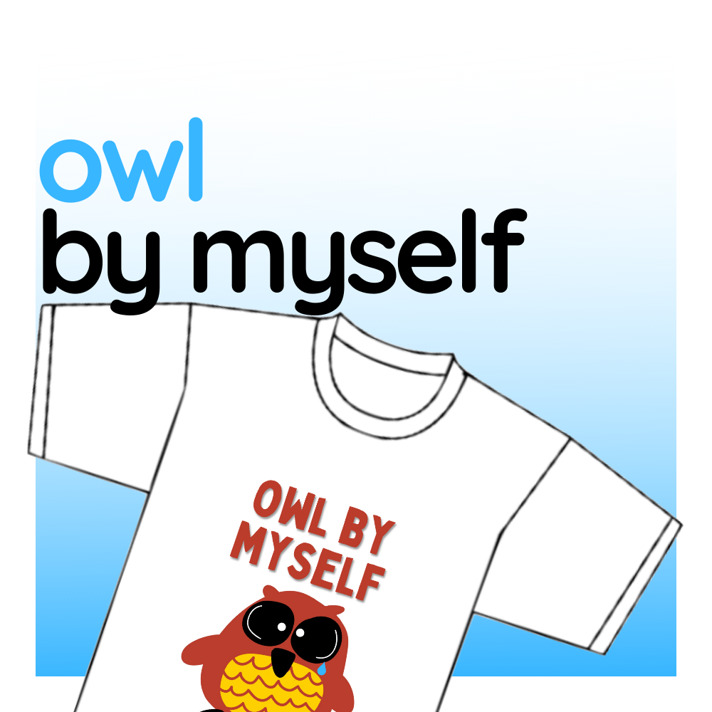 "Punny T-shirt - ""Owl By Myself"""