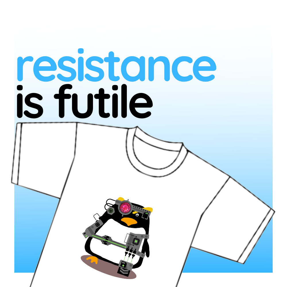 "T-shirt - ""Resistance is Futile"""
