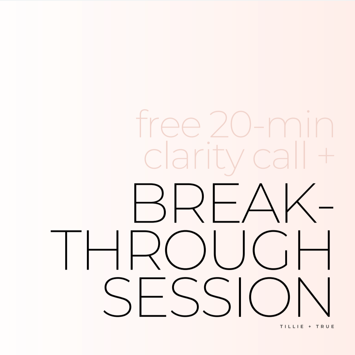 Breakthrough Session + 20-Min Free Clarity Call