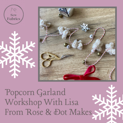 Crochet Christmas Popcorn Workshop with Lisa from 'Rose and Dot Makes' - Beginners and Improvers Wednesday 17th November 7-9pm