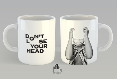 Don't Loose Your Head MUG