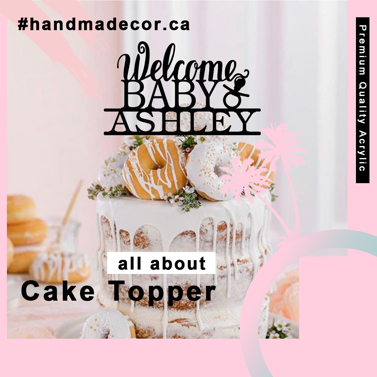 Welcome Baby  cake topper- Acrylic welcome baby cake topper - Acrylic Cake topper