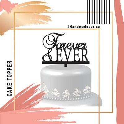 A digital file Forever ever Cake topper