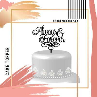 Always and forever Cake Topper,Acrylic Wedding Cake Topper, Wedding Cake decor, always forever topper Cake Topper