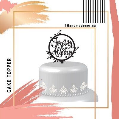 A digital file Always and forever Cake Topper,Acrylic Wedding Cake Topper, Wedding Cake decor, always forever topper