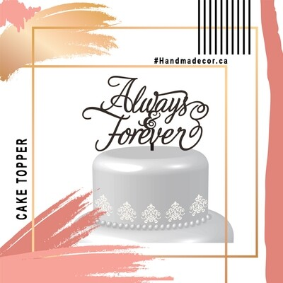 Acrylic Always and forever Cake Topper,Acrylic Wedding Cake Topper, Wedding Cake decor, always forever topper