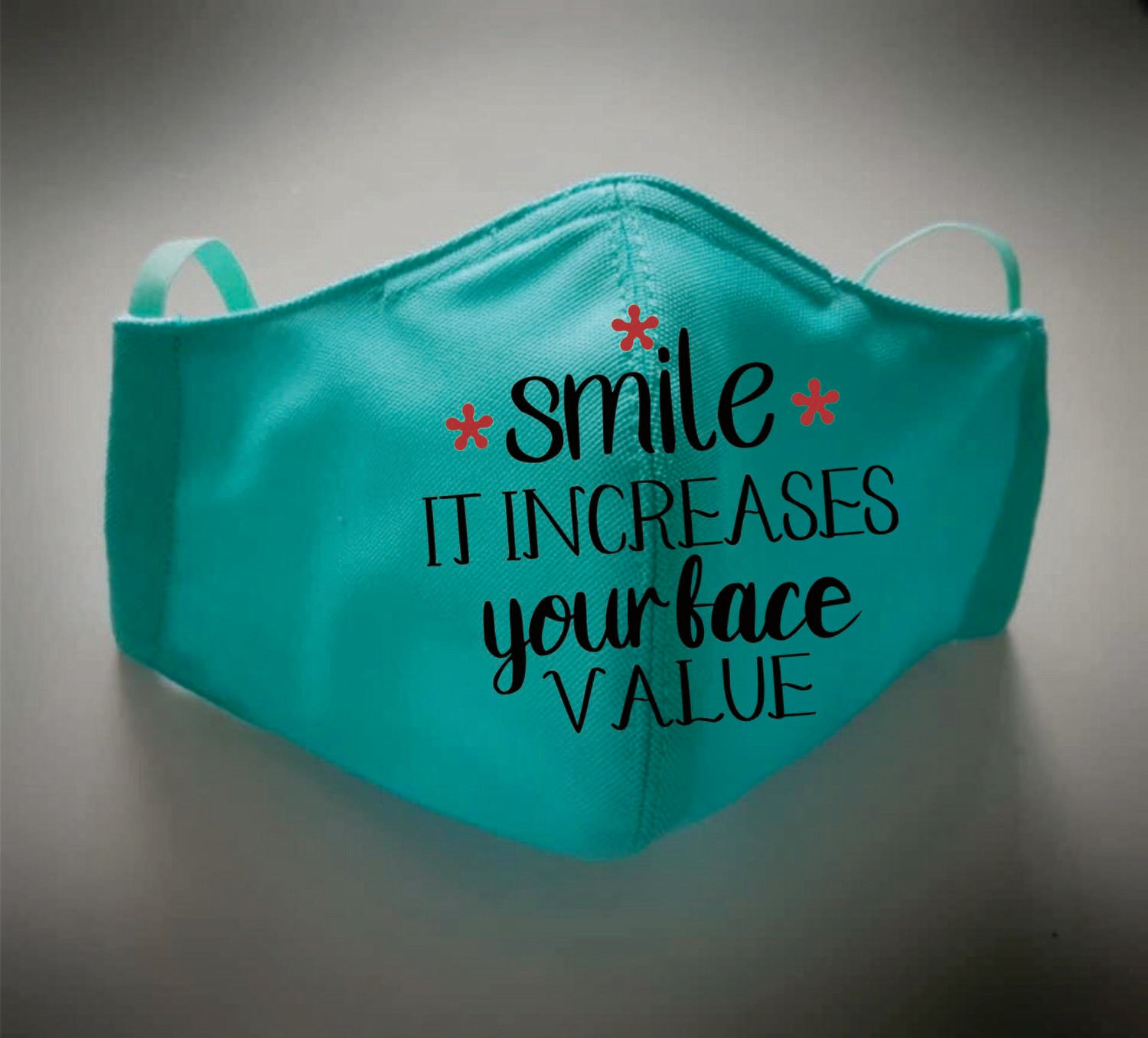 """A digital file """" Smile Can Increase Your Face Value   """"for mask"""