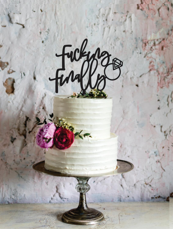 Fucking Finally Cake Topper ,Acrylic Wedding Cake Topper, Wedding Cake decor, always forever topper