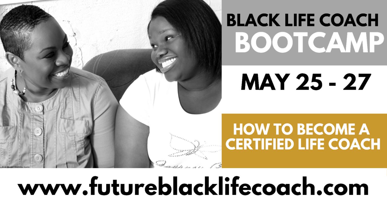 Future Black Life Coach 3 Day Virtual Bootcamp